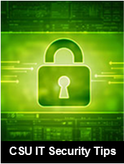 "lock icon with text reading ""CSU IT Security Tips"""