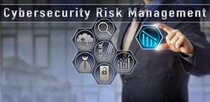 Reviewing cybersecurity risk management
